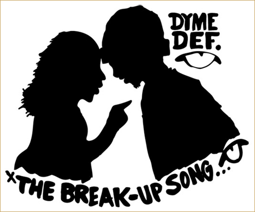 "Dyme Def ""The Break-up Song"""