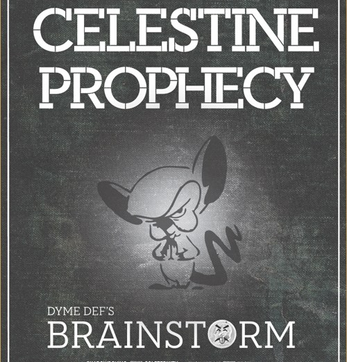 "Dyme Def's Brainstorm ""The Celestine Prophecy"""