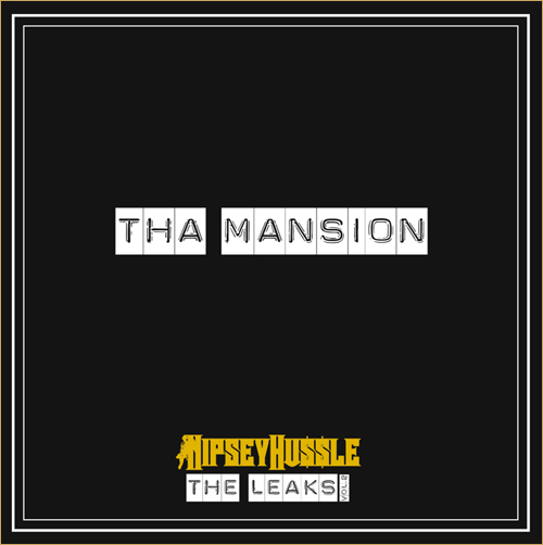 "Nipsey Hussle ""Tha Mansion"""