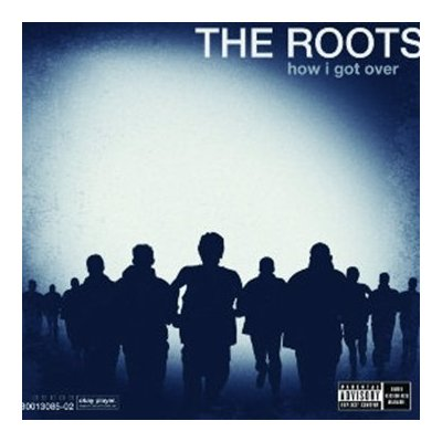 The Roots – How I Got Over (Album)