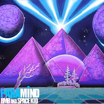 "BMB aka Space Kid ""Paramind"""
