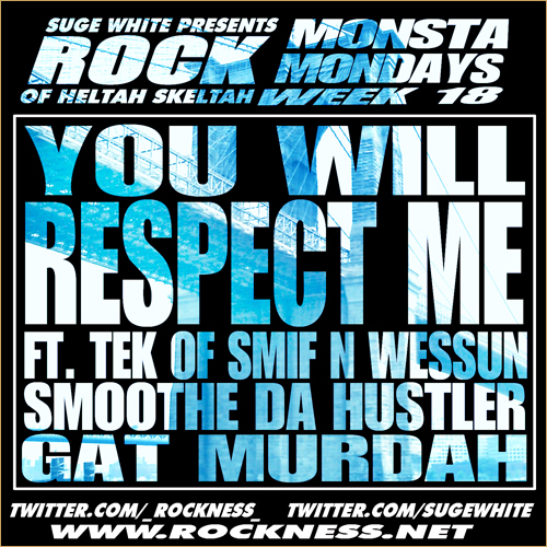 "Rock (of Heltah Skeltah) ft. Tek, Smoothe Da Hustler & Gat Murdah ""You Will Respect Me"""