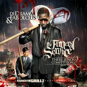 DJ Drama & Fabolous – There Is No Competition 2: The Funeral Service (Mixtape)