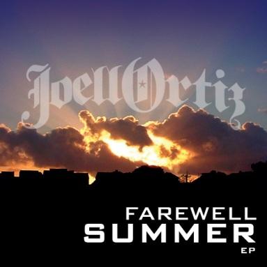NEW Joell Ortiz EP – Farwell Summer