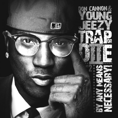 Don Cannon & Jeezy – Trap or Die II – Cover/Tracklist/Download