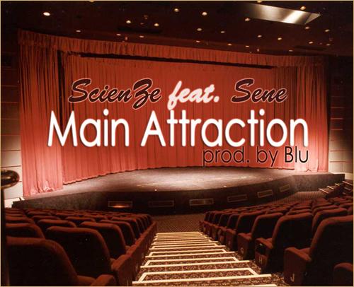 "ScienZe ft. Sene ""Main Attraction (prod. Blu)"""