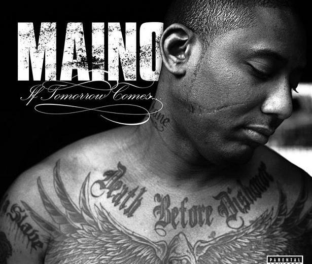 Maino – If Tomorrow Comes – Leaks