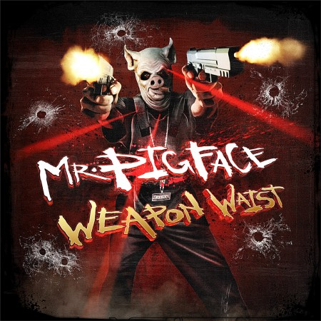 Crooked I – Mr. Pig Face Weapon – Cover – Tracklist