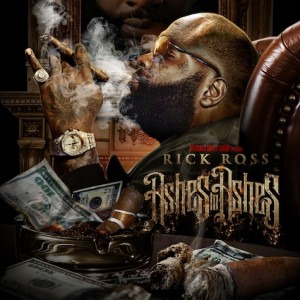 """Rick Ross """"Ashes To Ashes"""""""