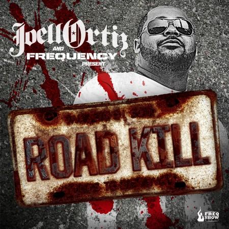 Joell Ortiz & Frequency – Road Kill (Mixtape)