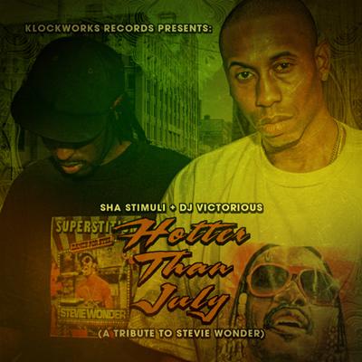 Sha Stimuli – DJ Victorious – Hotter Than July (Mixtape)