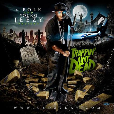 DJ Folk & Young Jeezy – Trappin' Aint Dead