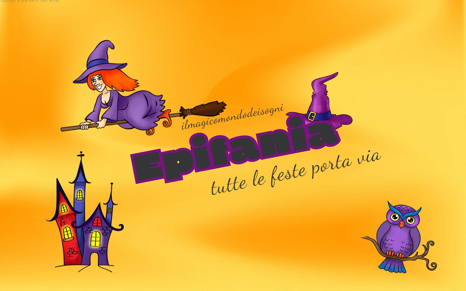 Epifania Tutte Le Feste Porta Via Il Magico Mondo Dei Sogni