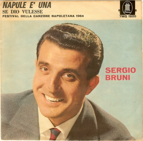 45cat - Sergio Bruni - Napule E' Una / Se Dio Vulesse - La Voce ...