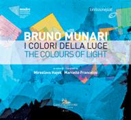 Bruno Munari. I colori della luce - Presentazione del catalogo al MADRE