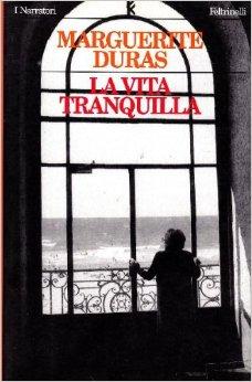 La vita tranquilla, di Marguerite Duras