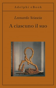 A ciuascuno il suo, di Leonardo Sciascia