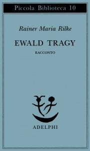 Ewald Tragy, di Reiner Maria Rilke