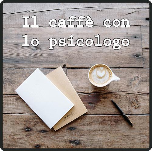 Il Caffè con lo Psicologo