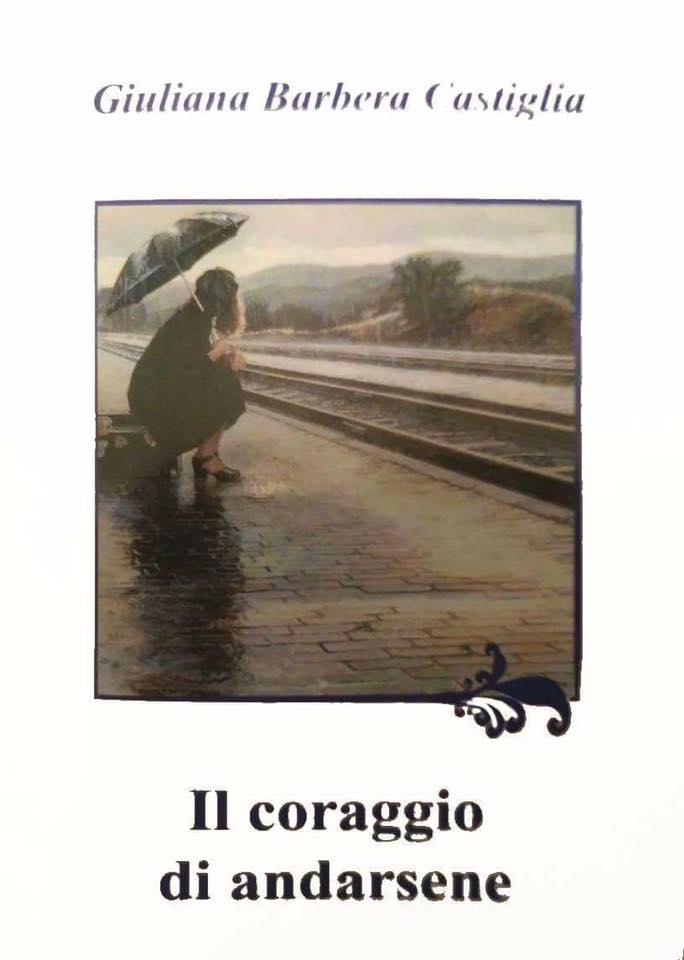 """Presentazione del libro """"Il coraggio di andarsene"""" di Giuliana Barbera Castiglia"""