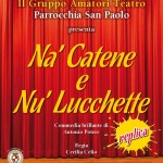 REPLICA Na' Catene e Nu' Lucchette - Teatro dialettale