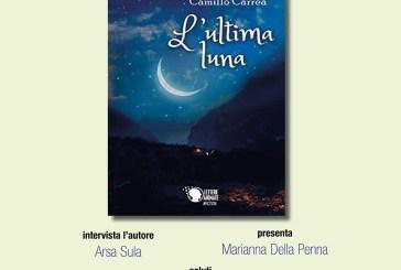 """Invito alla lettura con """"L'ultima luna"""" di Camillo Carrea"""
