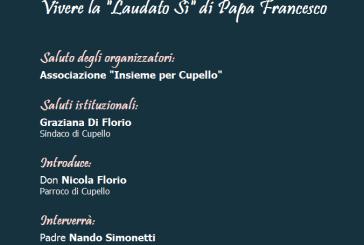 """Oggi l'incontro sulla Laudato Sì di Papa Francesco organizzata dalla neonata associazione """"Insieme per Cupello"""""""