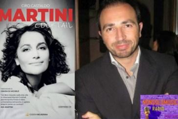 """A Nonsolomusica Radio, Ciro Castaldo, l'autore del libro """"Martini Cocktail"""", dedicato all'indimenticabile Mia Martini"""