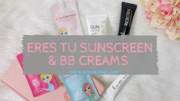 K-Beauty: Eres Tu Sunscreen and BB Creams