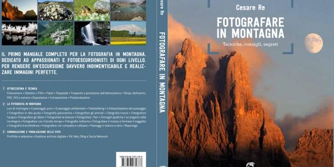 """Incontri con l'autore: """"Fotografare in montagna"""" di Cesare Re"""