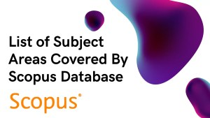 List of Subject Areas Covered By Scopus Database