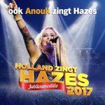 Spectaculaire toevoeging aan line-up Holland Zingt Hazes: Anouk!