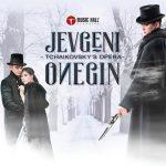Music Hall Classics presenteert unieke opvoering van Tchaikovsky's opera 'Jevgeni Onegin'
