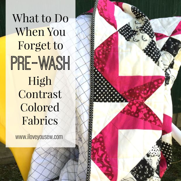 What to Do When You Forget to Pre-Wash High Contrast Colored Fabrics