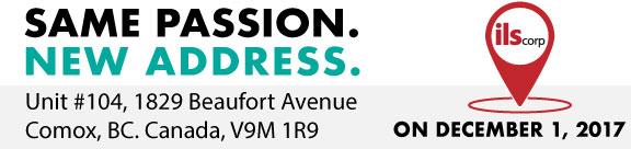Same Passion, new address. Unit #140, 1829 Beaufort Avenue Comox, BC, Canada, V9M 1R9 On December 1, 2017