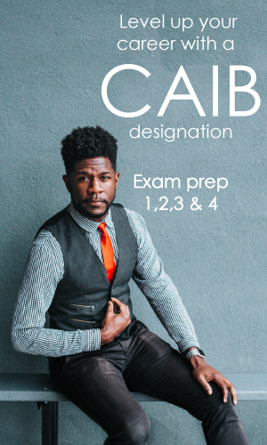 Level up your career with a CAIB designation. Exam prep 1,2,3 & 4 available.