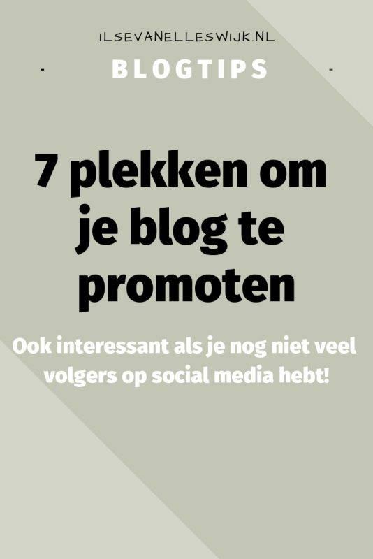 7 plekken om je blog te promoten voor veel bezoekers en websiteklikken. Ook interessant met weinig volgers op social media