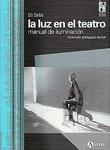 La Luz en el teatro, manual de iluminación