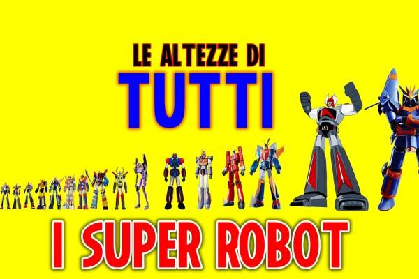 Le altezze di tutti i Super Robot arrivati in Italia