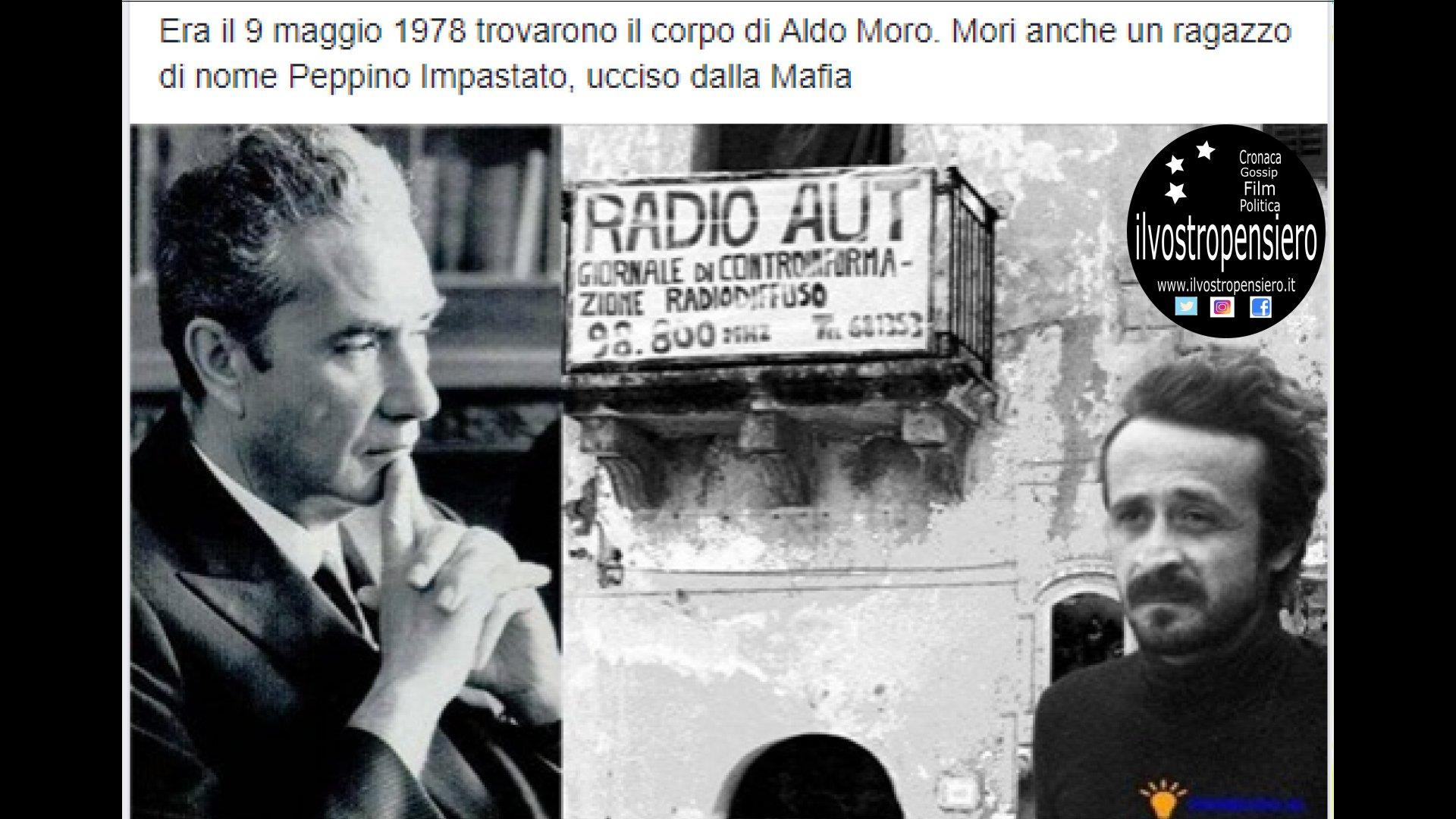 Come oggi 41 anni fa, fu trovato morto Aldo Moro e Peppino Impastato