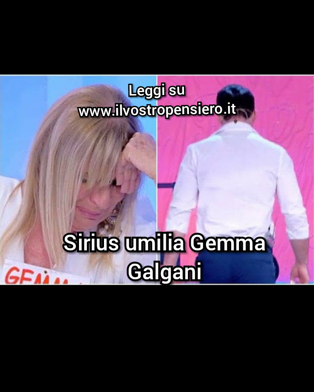 Uomini e donne: Sirius umilia Gemma Galgani.