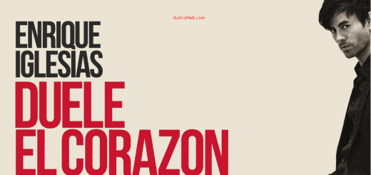 DUELE EL CORAZON Lyrics (Full Video) - Enrique Iglesias ft. Wisin