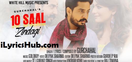 10 Saal Zindagi Lyrics (Full Video) - Gurchahal