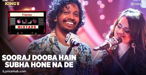 Sooraj Dooba Hain Subha Hone Na De Lyrics (Full Video) - T-Series Mixtape
