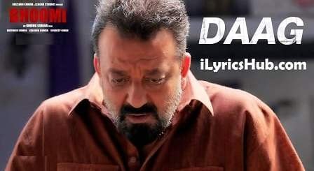 Daag Lyrics (Full Video) – Bhoomi | Sanjay Dutt, Aditi Rao Hydari |