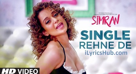 Single Rehne De Lyrics (Full Video) - Simran | Kangana Ranaut |