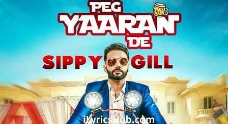 Peg Yaaran De Lyrics (Full Video) - Sippy Gill, Tanvi Nagi