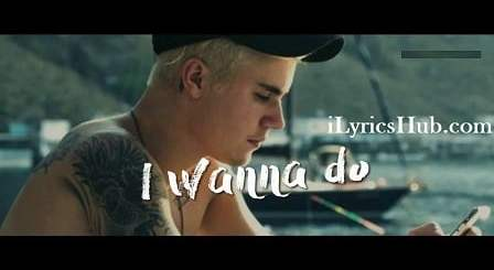 I Wanna Lyrics - Justin Bieber
