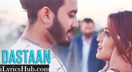 Dastaan Lyrics (Full Video) - Riyaaz, Shubhdeep Singh