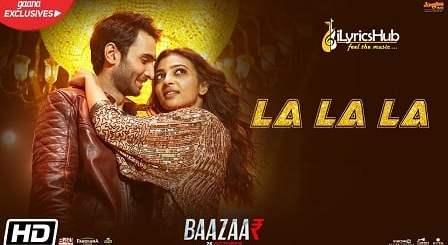 La La La Lyrics - Bilal Saeed, Neha Kakkar